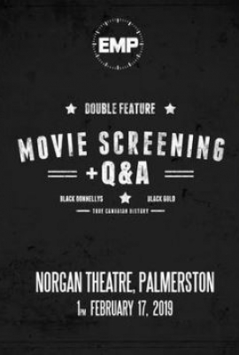 Black Gold / Black Donnellys - Movie Double Feature with Q&A